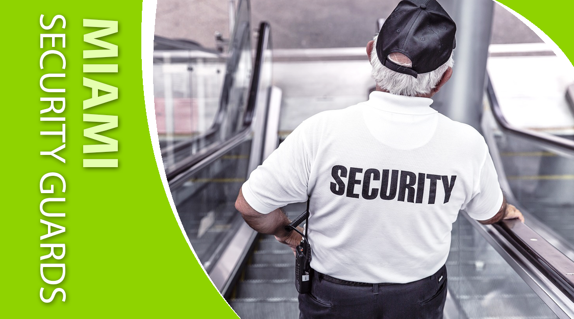 Miami Security Guard | Why You Might Need One